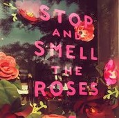 Come and smell the roses