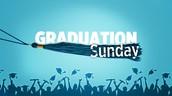 Graduation Sunday (5/22) One Service 9:30
