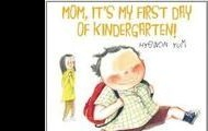 Mom, It's my first day of Kindergarten! By:  Hyewon Yum
