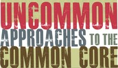 Uncommon Approaches to the Common Core August 2015