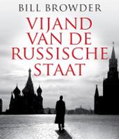 Vijand van de Russische staat / Bill Browder