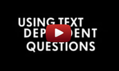 Using Text Dependent Questions