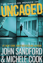 Uncaged (Book One of The Singular Menace Series) by John Sandford & Michele Cook