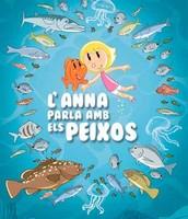 L'Anna parla amb els peixos