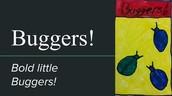 Buggers!