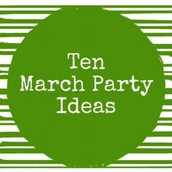 10 March Party Ideas!