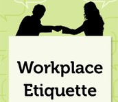 What is workplace etiquette?