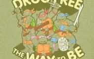 see, even ninga turtles are drug free!