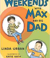 Weekends with Max and His Dad  (2-3rd grade reading level chapter book)