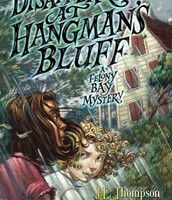 Disappearance At Hangman's Bluff: A Felony Bay Mystery by J.E. Thompson