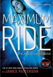 Maximum Ride: Angel Experiment by James Patterson