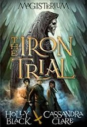 The Iron Trial: First book of the Magisterium series