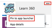 "3. Find the Learn 360 tile and click on the Ellipse and choose ""Pin to app launcher"""