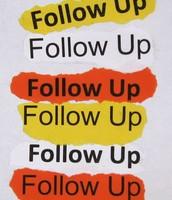 Follow Up Follow Up Follow Up