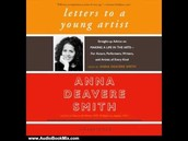 From Letters to a Young Artist by Anna Devere Smith