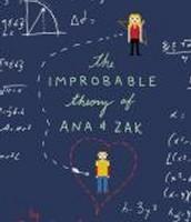 The Improbably Theory of Ana & Zak by Brian Katcher