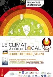 """RDV  Jeudi 8 octobre 2015, 9h - 17h,  Université de Pau et des Pays de l'Adour  """"Le climat à l'ère du local """", amphithéâtre de IUT (bâtiment STID, UPPA)"""