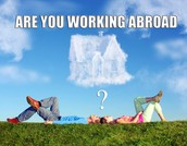 ARE YOU WORKING ABROAD?