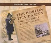 Angry Colonists Dump British Tea
