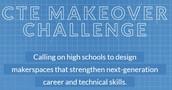 CTE Maker Space Challenge - Second Round