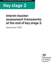 Statutory interim frameworks to support teachers in making an assessment judgement for each pupil at the end of key stage 2 in 2016 only.