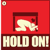 Hold on until shaking stops