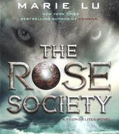 The Rose Society /bk.2 by Marie Lu