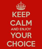 Choices, Choices, Choices, CHOICES!