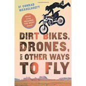 Dirt Bikes, Drones and Other Ways to Fly