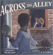 This picture  is the cover of the book Across The Alley and as you can see they are playing baseball.