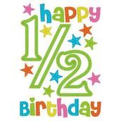Happy 1/2 Birthday!
