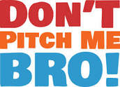 Don´t pitch me bro! Thurs. 31st
