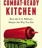 Combat-ready kitchen : how the U.S. military shapes the way you eat by Anastacia Marx De Salcedo