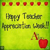 Teacher Appreciation Week May 2-4 and May 9 and 10