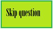 Skip question