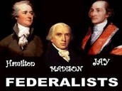 Federalists (1780's to 1801)