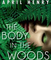 The Body in the Woods - April Henry
