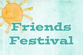 Join Us for our First Annual Friends Festival!