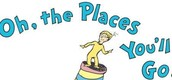 Dr. Seuss...Oh the Places you'll Go!