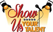 Show Off Your Talent!