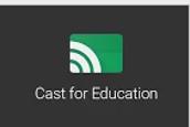 Google Cast for Education