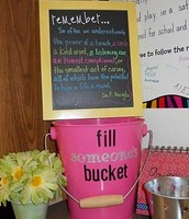 How can you fill someone's bucket today?
