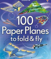 """100 Paper Planes to Fold and Fly"" by Usborne"