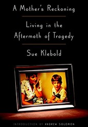 Non-Fiction to Watch: A Mother's Reckoning by Sue Klebold