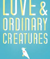 Love And Ordinary Creatures by Gwyn Hyman Rubio