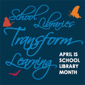 APRIL IS NATIONAL SCHOOL LIBRARY MONTH!