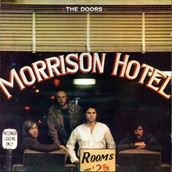 """GENIALIDAD AMORFA: The Doors """"Morrison Hotel"""" (1970"""