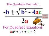 Zeroes:                                    Quadratic Formula