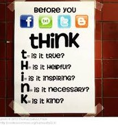 Always THINK before you post, speak, type...