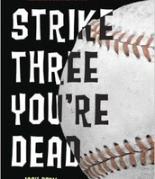 Strike Three You;'re Dead by Josh Berk